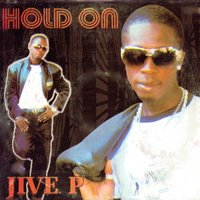 Hold On — Jive P