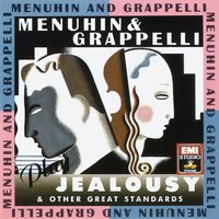 Menuhin and Grappelli play Jealousy & other Great Standards — Yehudi Menuhin, Stephane Grappelli