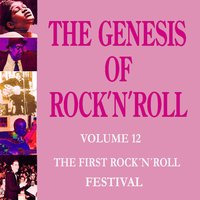 The Genesis of Rock 'n' Roll - Vol. 12: First Rock 'n' Roll Festival — сборник