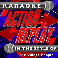 Karaoke Action Replay: In the Style of The Village People — Karaoke Action Replay