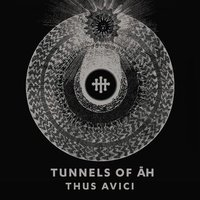 Thus Avici — Tunnels Of Āh
