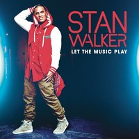 Let The Music Play — Stan Walker