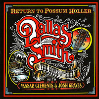 Return To Possum Holler — Dallas Smith, Josh Graves, Vassar Clements, The Boys From Shiloh