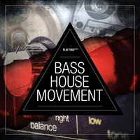 Bass House Movement Vol. 1 — сборник