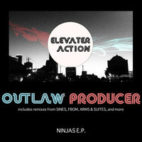 Elevater Action: Ninjas — Outlaw Producer