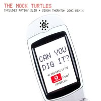 Can You Dig It? — The Mock Turtles