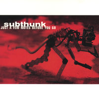 Just A Few Notes Before You Go — Subthunk