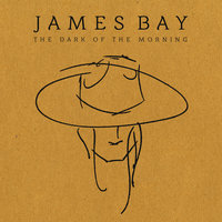 The Dark Of The Morning EP — James Bay