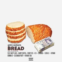 Bread — Harry Shotta, Hitman, Grim Sickers, Flirta D, RD, Stormin