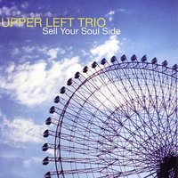 Sell Your Soul Side — Jeff Leonard, Clay Giberson, Upper Left Trio, Charlie Doggett