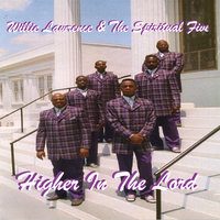 Higher In the Lord — Willie Lawrence and the Spiritual 5