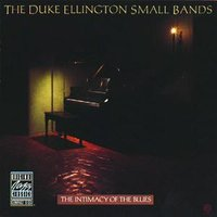 Intimacy Of The Blues — Duke Ellington Small Bands
