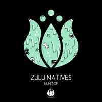 Nuntop — Zulu Natives