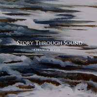 Story Through Sound — A House of Wolves