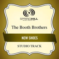 New Shoes (Studio Track) — The Booth Brothers