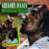 Willow Tree — Gregory Isaacs
