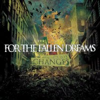 Changes — For The Fallen Dreams