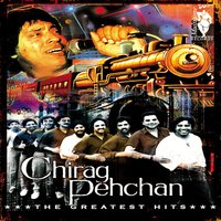 The Greatest Hits — Chirag Pehchan