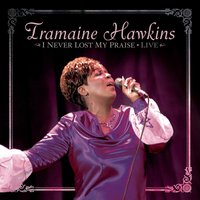I Never Lost My Praise Live — Tramaine Hawkins