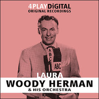 Laura - 4 Track EP — Woody Herman & His Orchestra