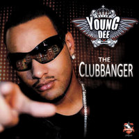 The Clubbanger — Young Dee