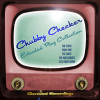 Chubby Checker - The Extended Play Collection — Chubby Checker
