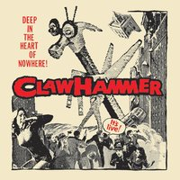Deep In The Heart Of Nowhere! — Claw Hammer