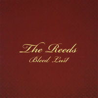 Bleed Lust — The Reeds