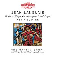 Langlais: Works for Organ — Kevin Bowyer, Jean Langlais