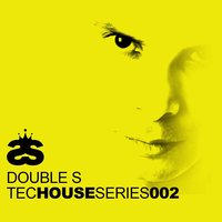 Tech House Series 002 — Double S