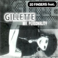 Mr. Personality — Gillette, 20 Fingers