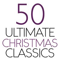 50 Ultimate Christmas Classics — сборник