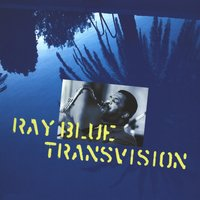 Transvision — Ray Blue
