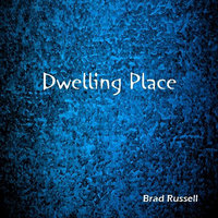 Dwelling Place — Brad Russell