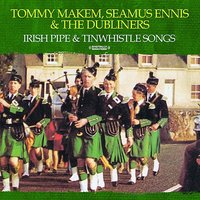Irish Pipe & Tinwhistle Songs — The Dubliners, Tommy Makem, Seamus Ennis