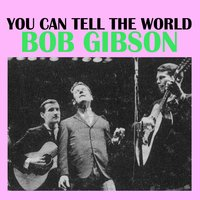 You Can Tell the World — Bob Gibson