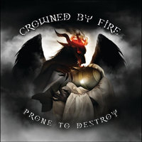 Prone to Destroy — Crowned By Fire