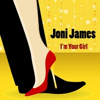 I'm Your Girl — Joni James