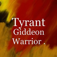 Giddeon Warrior — Tyrant