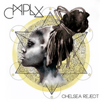 CMPLX — Chelsea Reject