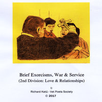 Poetry: Brief Exorcisms, War & Service (2nd Division: Love & Relationships) — Richard Katu'