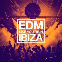 EDM Like You're in Ibiza — сборник