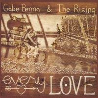 Every Love — Gabe Penna & The Rising