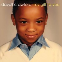 My Gift to You — Davell Crawford