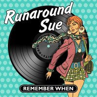Runaround Sue - Remember When — сборник