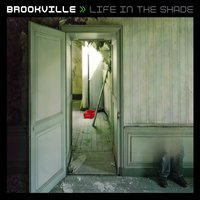 Life In The Shade — Brookville
