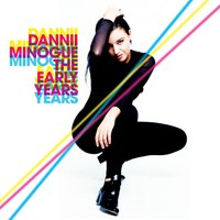The Early Years — Dannii Minogue