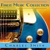 Finest Music Collection: Charles Smith — Charles Smith