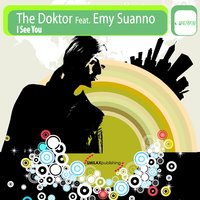 I See You — The Doktor, Emy Suanno