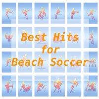 Best Hits for Beach Soccer — Tune Robbers